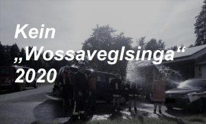 "Kein ""Wossaveglsinga"" 2020"